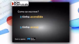 """Em bom português diz-se """"tinha acendido"""" ou """"tinha aceso""""?"""