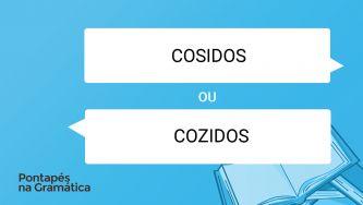 """Comemos legumes """"cosidos"""" ou """"cozidos""""?"""