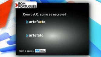 """Escreve-se """"artefacto"""" ou """"artefato""""?"""