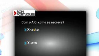 """Escreve-se """"x-acto"""" ou """"x-ato""""?"""