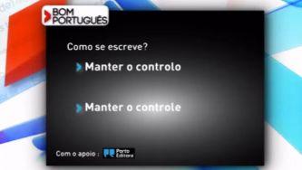 """Descobre o erro: manter o """"controlo"""" ou manter o """"controle""""?"""