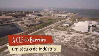 A CUF do Barreiro, um século de indústria