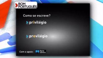 """Escreve-se """"privilégio"""" ou """"previlégio""""?"""
