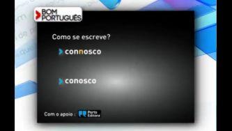 """Escreve-se """"connosco"""" ou """"conosco""""?"""