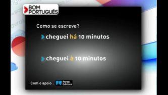 """Nesta frase, escreve-se """"há"""" ou """"à"""" 10 minutos?"""