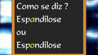 """Espondilose"" ou ""espandilose""?"