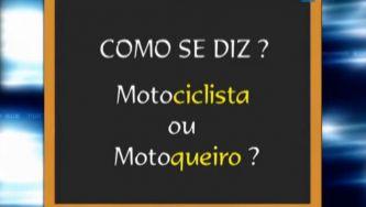 A pessoa que conduz uma motocicleta é: