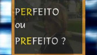 "Palavras parónimas: ""prefeito"" e ""perfeito"""