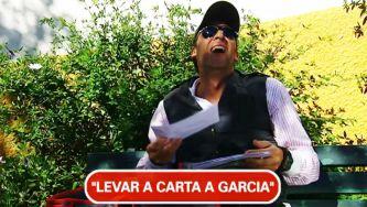 Levar a carta a Garcia é a missão que se segue