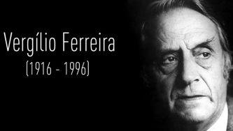 A importância da obra de Vergílio Ferreira