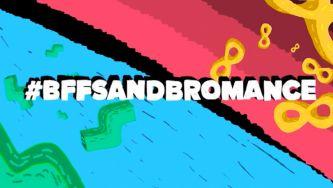 #Hashtag - Jovens e relações de amizade: Bromance e BFF
