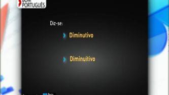 Diminutivo ou diminuitivo, qual delas está certa?