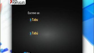 Escrevemos tabu ou tabú?