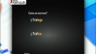 Tráfego ou tráfico, como devemos dizer?