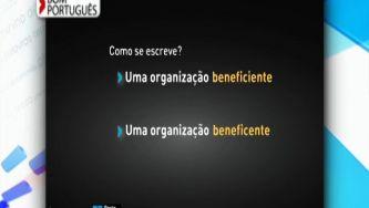 Beneficiente ou beneficente, que tal é esta organização?