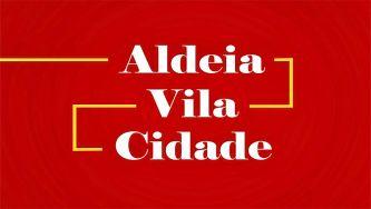 Aldeia, vila e cidade